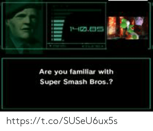Smashing, Super Smash Bros, and Smash Bros: 1H2.as  Are you familiar with  Super Smash Bros.? https://t.co/SUSeU6ux5s