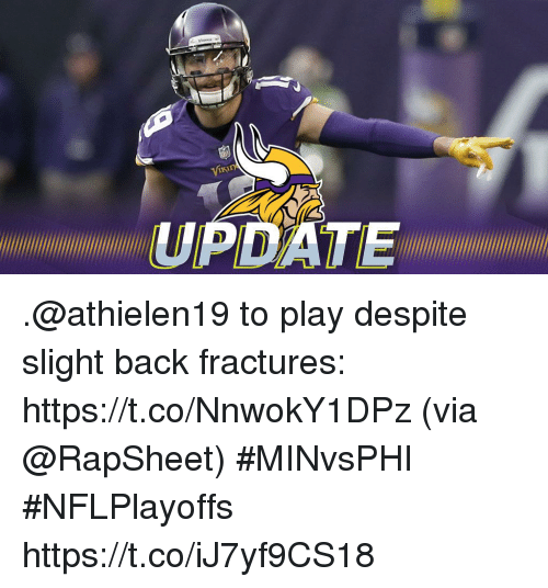 Memes, Back, and 🤖: 1K1  PDATE .@athielen19 to play despite slight back fractures: https://t.co/NnwokY1DPz (via @RapSheet) #MINvsPHI #NFLPlayoffs https://t.co/iJ7yf9CS18