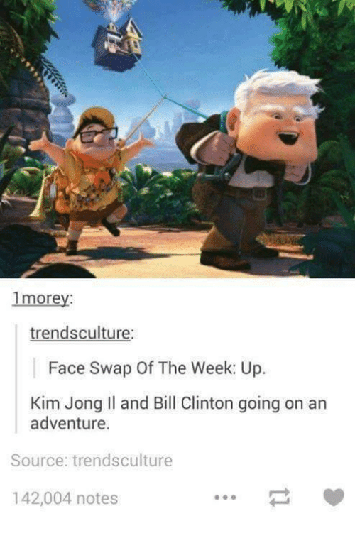 Bill Clinton, Kim Jong-Il, and Ups: 1morey  trends culture:  Face Swap Of The Week: Up.  Kim Jong Il and Bill Clinton going on an  adventure.  Source: trendsculture  142,004 notes