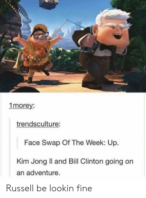 Bill Clinton, Kim Jong-Il, and Face Swap: 1morey:  trendsculture:  Face Swap Of The Week: Up.  Kim Jong Il and Bill Clinton going on  an adventure. Russell be lookin fine