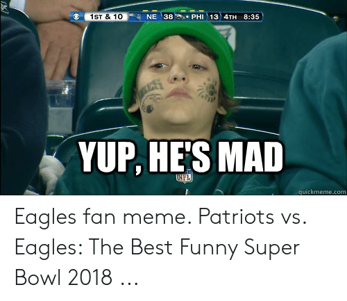 1st 10ne 38phi 13 4th 835 Yup He S Mad Quickmemecom Eagles Fan
