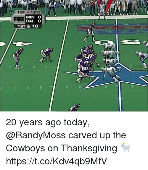Dallas Cowboys, Football, and Nfl: 1ST 13:13  FOX  MIN O A  DAL O  1ST & 10 20 years ago today, @RandyMoss carved up the Cowboys on Thanksgiving 🐐 https://t.co/Kdv4qb9MfV