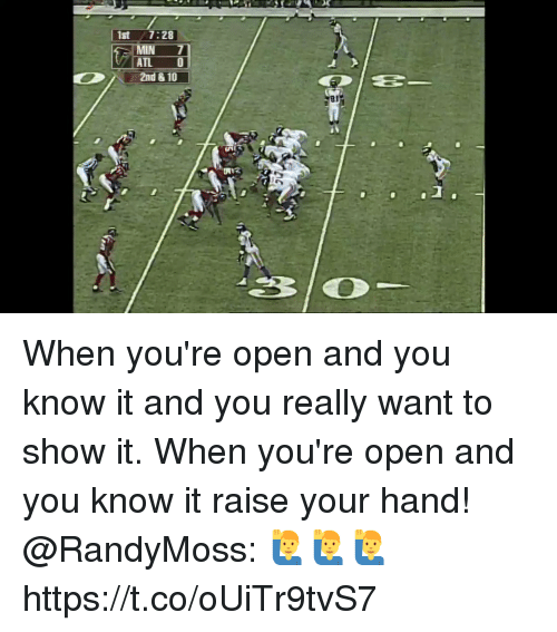 Memes, 🤖, and Open: 1st 7:28  AIL 0 When you're open and you know it and you really want to show it. When you're open and you know it raise your hand!  @RandyMoss: 🙋♂️🙋♂️🙋♂️ https://t.co/oUiTr9tvS7