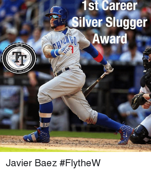 Bae, Memes, and Mlb: 1st  Career  Silver Slugger  Award  MLB  Fr  HA  BAE Javier Baez #FlytheW