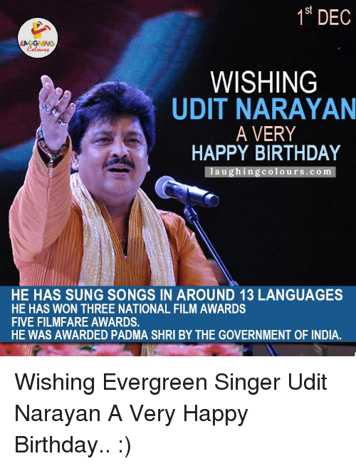 1st DEC Colours WISHING UDIT NARAYAN a VERY HAPPY BIRTHDAY Laughing