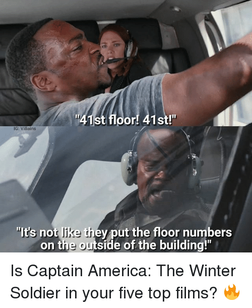 "America, Memes, and Winter: 1st floor! 41st!""  IG: Villains  ""It's not like thev put the floor numbers  on the outside of the building!"" Is Captain America: The Winter Soldier in your five top films? 🔥"