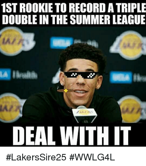 Memes, Summer, and Record: 1ST ROOKIE TO RECORD A TRIPLE  DOUBLE IN THE SUMMER LEAGUE  AIR  DEAL WITH IT #LakersSire25 #WWLG4L