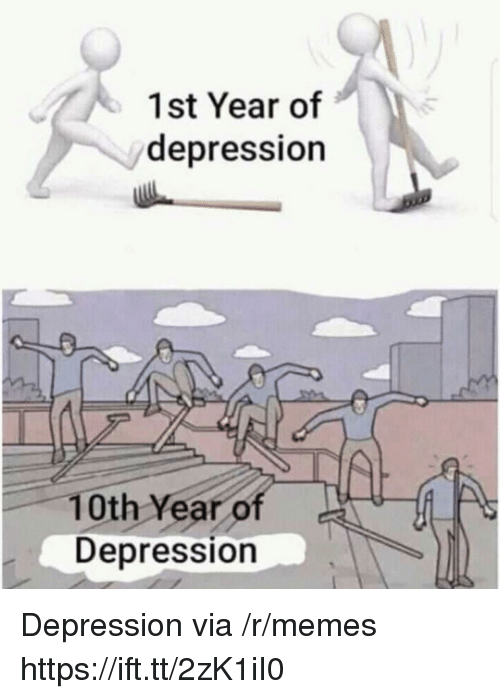 Memes, Depression, and Via: 1st Year of  depression  10th Year of  Depression Depression via /r/memes https://ift.tt/2zK1iI0