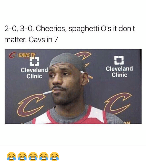 2 0 3 0 cheerios spaghetti o s it don t matter cavs in 7 cleveland