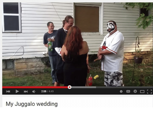 208 449 My Juggalo Wedding Wedding Meme on meme