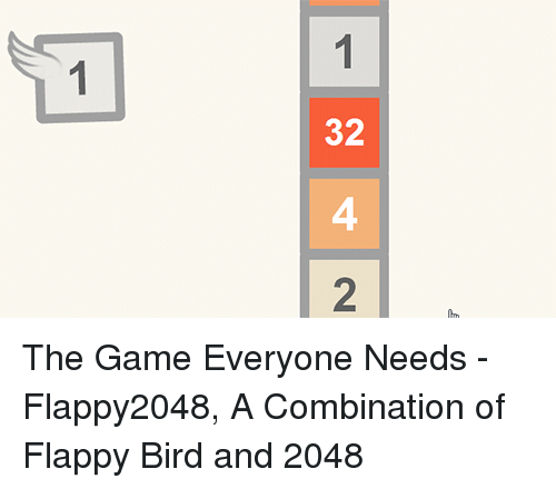 2 1 <p>The Game Everyone Needs - Flappy2048 a Combination of