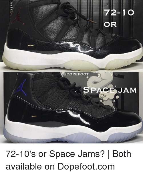 sneakers for cheap df3ff 00147 2-1 O OR ODOPEFOOT SPACE JAM 72-10's or Space Jams? | Both ...