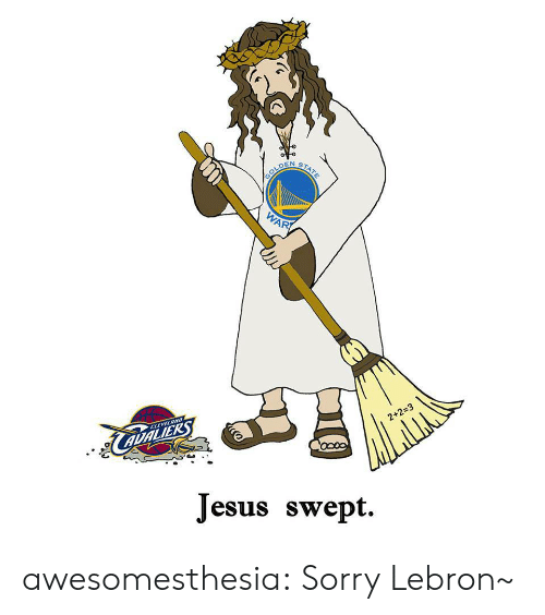 Jesus, Sorry, and Tumblr: 2  2  CLEVEL  Jesus swept awesomesthesia:  Sorry Lebron~