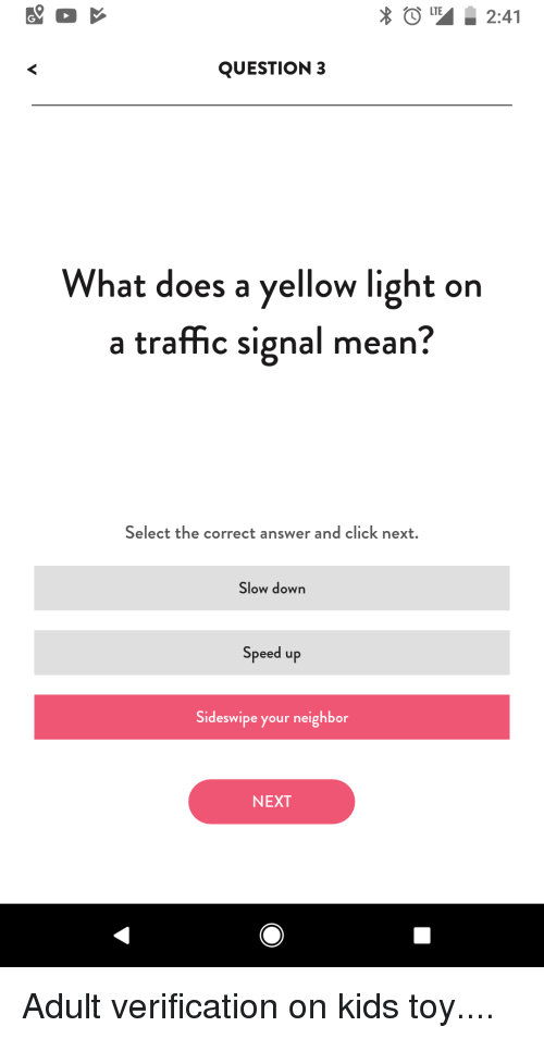 241 question 3 what does a yellow light on a traffic signal mean