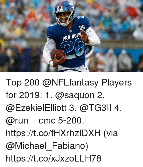 Bailey Jay, Memes, and Run: 2-6  PRO BOWL Top 200 @NFLfantasy Players for 2019:  1. @saquon  2. @EzekielElliott  3. @TG3II  4. @run__cmc 5-200. https://t.co/fHXrhzIDXH (via @Michael_Fabiano) https://t.co/xJxzoLLH78