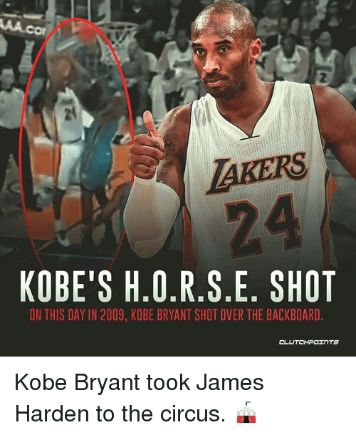 James Harden, Kobe Bryant, and Kobe: 2  AKERS  24  KOBE'S H.0.R.S.E. SHOT  ON THIS DAY IN 2009, KOBE BRYANT SHOT OVER THE BACKBOARD  CLUTCHPOェ TS Kobe Bryant took James Harden to the circus. 🎪