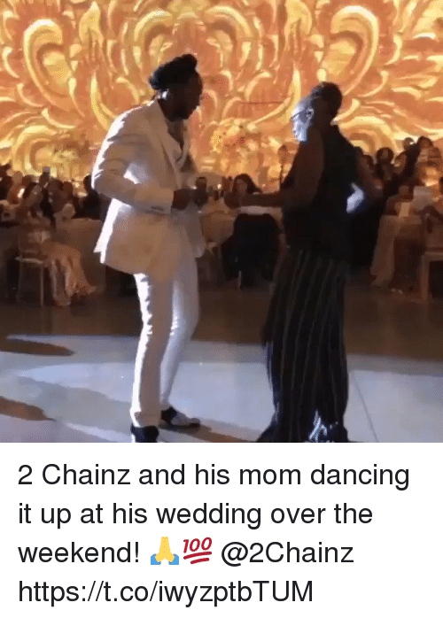 Dancing, The Weekend, and Wedding: 2 Chainz and his mom dancing it up at his wedding over the weekend! 🙏💯 @2Chainz https://t.co/iwyzptbTUM