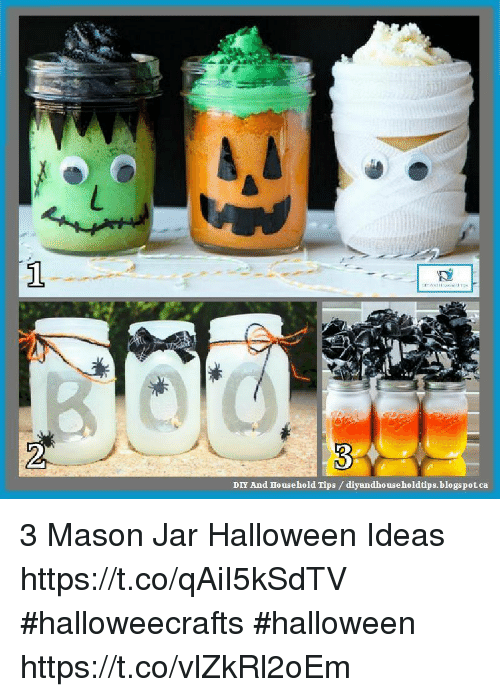 2 Diy And Household Tips Diyandho Useholdtipsblogspotca 3 Mason Jar Halloween Ideas Httpstcoqaii5ksdtv Halloweecrafts Halloween Httpstcovlzkrl2oem Halloween Meme On Me Me