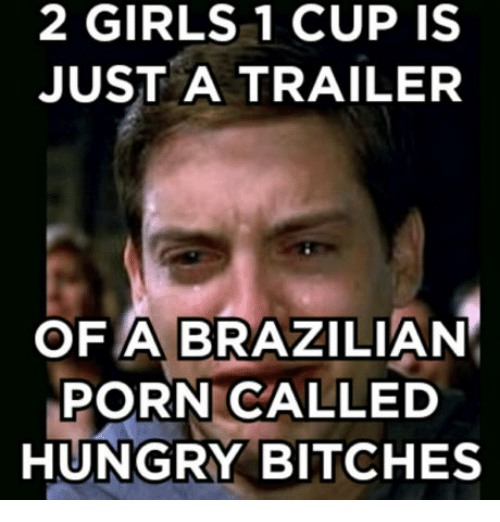 Brazilian 2 Girls 1 Cup And Girl GIRLS