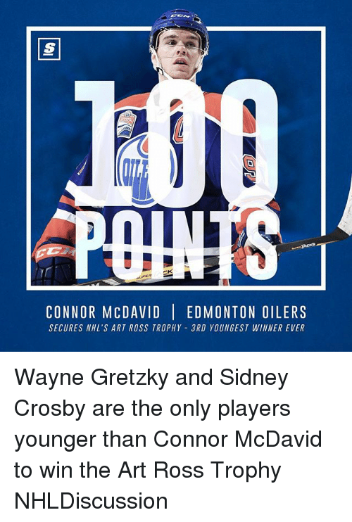 Memes, 🤖, and Art: 2 l I  CONNOR M CDAVID  EDMONTON OILERS  SECURES NHL's ART ROSS TROPHY 3RD YOUNGEST WINNEREVER Wayne Gretzky and Sidney Crosby are the only players younger than Connor McDavid to win the Art Ross Trophy NHLDiscussion