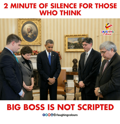 Silence, Indianpeoplefacebook, and Big Boss: 2 MINUTE OF SILENCE FOR THOSE  WHO THINK  LAUGHING  Colowrs  BIG BOSS IS NOT SCRIPTED  0o00/laughingcolours