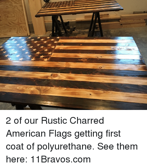 Memes American Flag And 2 Of Our Rustic Charred Flags Getting