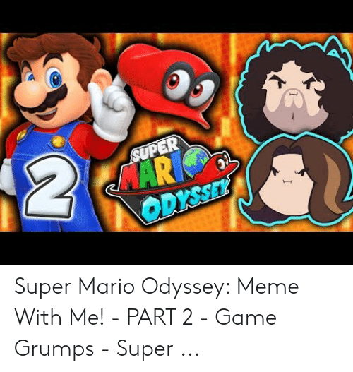 2 SUPER MAR ODYSSEL Super Mario Odyssey Meme With Me! - PART
