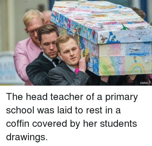 Head, School, and Teacher: 2  SWNS The head teacher of a primary school was laid to rest in a coffin covered by her students drawings.