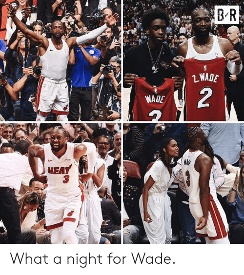 What, For, and What A: 2  WADE  MEA  3 What a night for Wade.