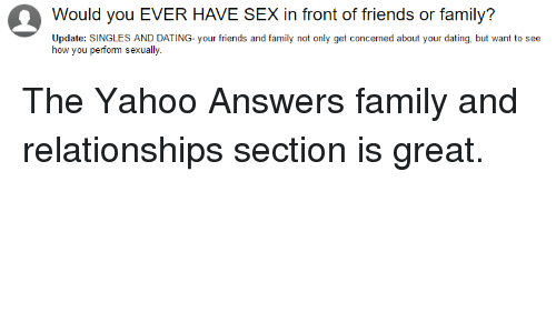 Dating a family friend yahoo