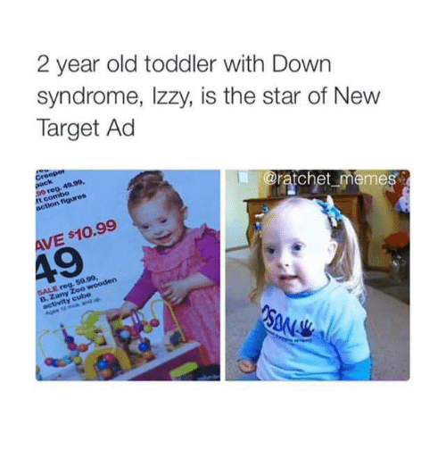 2 year old toddler with down syndrome izzy is the 7952674 ✅ 25 best memes about ratchet memes ratchet memes