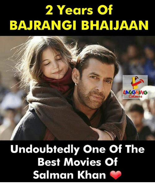 Movies, Best, and Salman Khan: 2 Years Of  BAJRANGI BHAIJAAN  Undoubtedly One Of The  Best Movies Of  Salman Khan