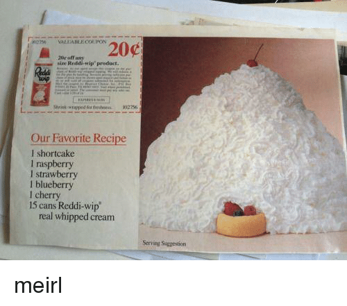 """MeIRL, Cream, and Raspberry: 20  20r off n  sine Reddi-wip"""" preduct  Our Favorite Recipe  I shortcake  l raspberry  l strawberry  l blueberry  I cherry  15 cans Reddi-wip  real whipped cream  Serving Suggestion meirl"""