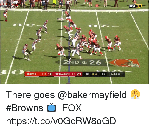 Memes, Browns, and 🤖: 20  2ND & 26  BROWNS 2-31 16 BUCCANEERS 23 23 4th 8:13 06 2nd & 26 There goes @bakermayfield 😤 #Browns  📺: FOX https://t.co/v0GcRW8oGD