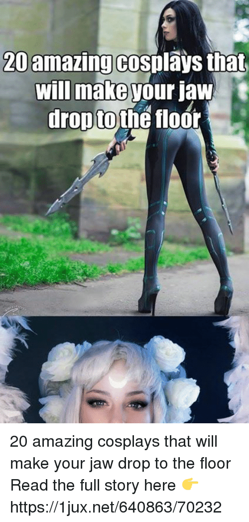 Amazing, German (Language), and Net: 20 amazing cosblavs that  will make your jawt  dropto the floór 20 amazing cosplays that will make your jaw drop to the floor Read the full story here 👉 https://1jux.net/640863/70232