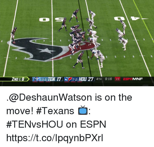 Espn, Memes, and Texans: 20&B)(T15-51TEN.17W[7-3] HOU 271  4TH 9:16 15 ESFIMNF .@DeshaunWatson is on the move! #Texans  📺: #TENvsHOU on ESPN https://t.co/IpqynbPXrl