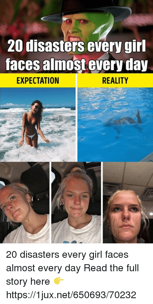 20 Disasters Every Gir Faces Almost Every Day EXPECTATION ...