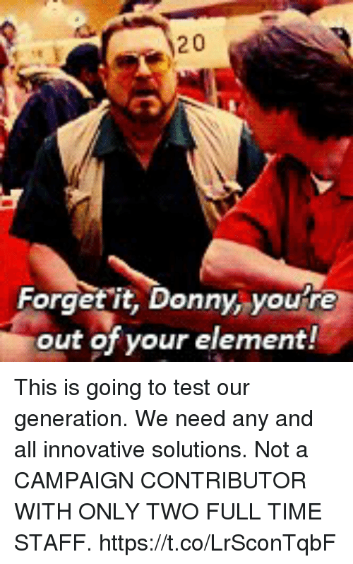 20 forget it donny youre out of your element this 28549701 25 best donny youre out of your element memes your memes, the memes