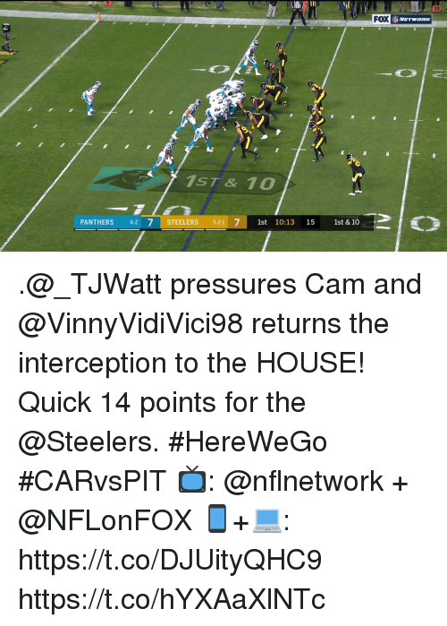 Memes, House, and Panthers: 20  FOX  1ST & 10  PANTHERS 6-2 7 STEELERS 5-21 7 1st 10:13 15 1st & 10 .@_TJWatt pressures Cam and @VinnyVidiVici98 returns the interception to the HOUSE!  Quick 14 points for the @Steelers. #HereWeGo #CARvsPIT  📺: @nflnetwork + @NFLonFOX 📱+💻: https://t.co/DJUityQHC9 https://t.co/hYXAaXlNTc