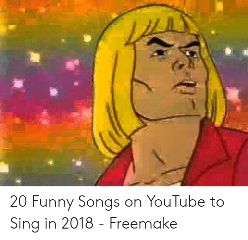 20 Funny Songs on YouTube to Sing in 2018 - Freemake | Funny