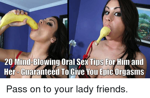 Funny Meme For Him : 20 mind blowing oral sex tips for him and her guaranteed to give you