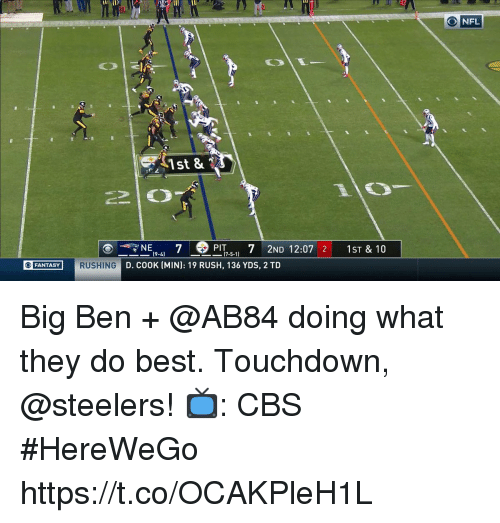 Memes, Nfl, and Cbs: 20  O NFL  1st &  C2  NE  D. COOK (MIN]: 19 RUSH, 136 YDS, 2 TD  7  PIT 7 2ND 12:07 2 1ST & 10  (9-4)  17-5-1)  FANTASYRUSHING Big Ben + @AB84 doing what they do best.  Touchdown, @steelers!  📺: CBS #HereWeGo https://t.co/OCAKPleH1L
