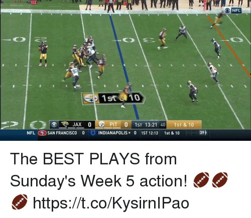 Memes, Nfl, and Best: 20  ONFL  1st 810  PIT O 1ST 13:21 40-1ST & 10  NFL(③ SAN FRANCISCO  OU INDIANAPOLIS .0  IST12-12  1st & 10  liml 39 The BEST PLAYS from Sunday's Week 5 action! 🏈🏈🏈 https://t.co/KysirnIPao