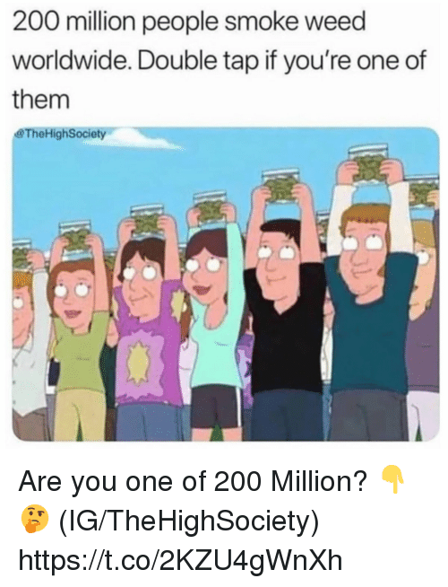 Bailey Jay, Weed, and One: 200 million people smoke weed  worldwide. Double tap if you're one of  them  &TheHighSociety Are you one of 200 Million? 👇🤔 (IG/TheHighSociety) https://t.co/2KZU4gWnXh