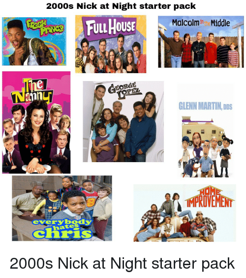2000s Nick At Night Starter Pack The Malcolminth Middle Efull House