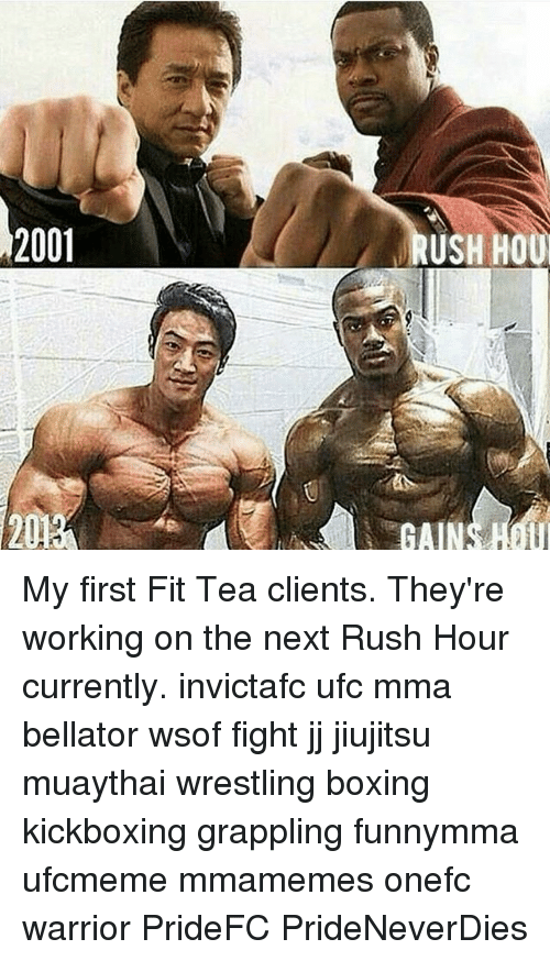 Boxing, Memes, and Rush Hour: 2001  2013A  USH  HO My first Fit Tea clients. They're working on the next Rush Hour currently. invictafc ufc mma bellator wsof fight jj jiujitsu muaythai wrestling boxing kickboxing grappling funnymma ufcmeme mmamemes onefc warrior PrideFC PrideNeverDies
