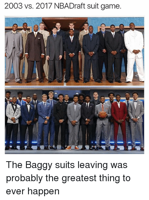 Funny, Game, and Suits: 2003 vs. 2017 NBADraft suit game. The Baggy suits leaving was probably the greatest thing to ever happen
