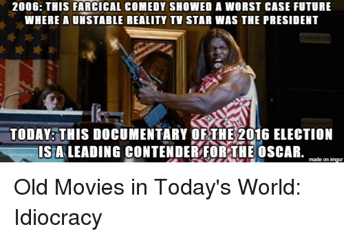 25 best memes about idiocracy idiocracy memes for Farcical comedy