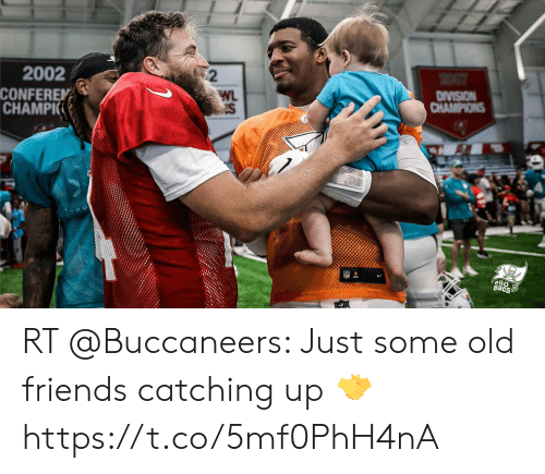 Friends, Memes, and Old: 2007  DIVISION  CHAMPIONS  2002  WL  CONFEREN  CHAMPI  GO  BUCS  12 RT @Buccaneers: Just some old friends catching up 🤝 https://t.co/5mf0PhH4nA