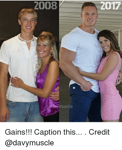 Memes, 🤖, and Muscle: 2008  2017  muscle Gains!!! Caption this... . Credit @davymuscle